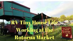 Travelling in my Tiny House/Truck/Working at the Rotorua Market Tiny House, Rv, Travelling, Trucks, Marketing, Reading, Life, Motorhome, Caravan Van
