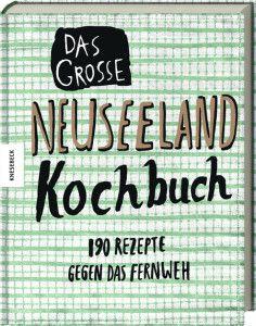 Copyright (c) by Knesebeck Verlag www.kochbuch.tips/das-grosse-neuseeland-kochbuch/