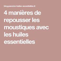 4 manières de repousser les moustiques avec les huiles essentielles