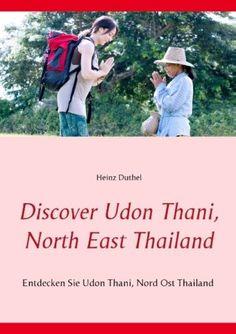 http://dld.bz/faAmm Ebay Bestseller: Discover Udon Thani, North East Thailand - Heinz Duthel - 9783839120941 9783839120941 | eBay