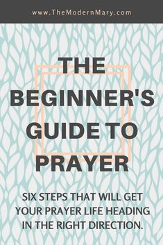 How to Pray--A Beginner's Guide