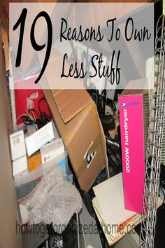 19 good reasons to own less stuff!