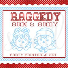 Raggedy Ann (& Andy) Party