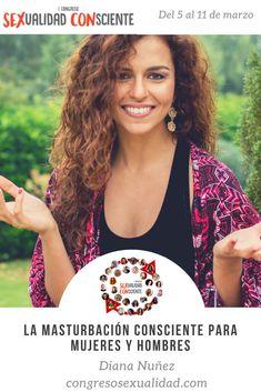 """Diana Nuñez nos acompaña en este I Congreso online de Sexualidad Consciente en español, hablándonos sobre: """"La masturbación consciente para mujeres y hombres"""".   No te pierdas esta y otras charlas del 5 al 11 de marzo. Suscríbete para que te llegue toda la información 😃"""