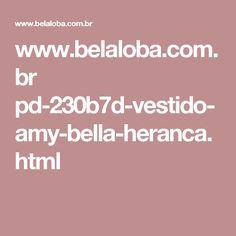 www.belaloba.com.br pd-230b7d-vestido-amy-bella-heranca.html