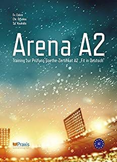 Arena A2 Training Zur Prufung Goethe Zertifikat A2 Fit In Deutsch Bucher Deutsche Bucher Deutsch