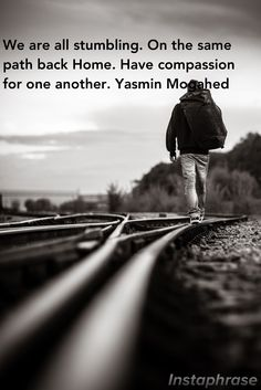 Forgive each other and may we all reach our destination.