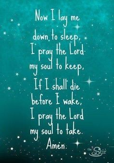"Bedtime Prayer -- a classic for children! I used to say this every night with my grandma, before I went to bed. Mine had an extra verse. ""if i shall live for other days, i pray the lord to guide my ways. God Prayer, Prayer Quotes, Daily Prayer, Bible Quotes, Bible Verses, Wisdom Quotes, Peace Prayer, Healing Prayer, Healing Spells"