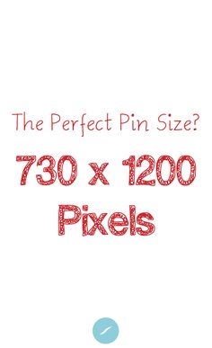 HS Pinterest Tip of the Day: The perfect pin size? 730 x 1200 pixels.