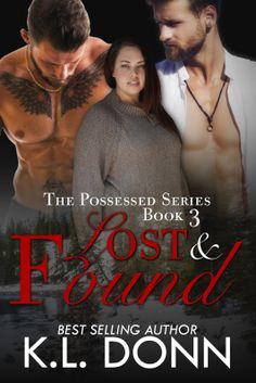 Lost and found by Author K.L. Donn is LIVE!    NOW LIVE ON ALL PLATFORMS    Lost & Found by @KL Donn is now live!  Book 3 in The Possessed Series  Kindle:http://amzn.to/2lzKo9b  iBooks: Coming Soon  Nook: Coming Soon  Kobo: Coming Soon  Lost & Found  Text Copyright  2017 KL Donn  All Rights Reserved  Rough timber warm light soft yet hard hands.  It was all she felt heard.  Wanted.  Her head was splitting like she had a hundred jackhammers pounding at her skull. Her body felt numb with pain…