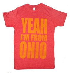SUPER SOFT Vintage Feel Tee  Yeah I'm From Ohio in by APEMADE, $16.50  Everyone in HHI should probably have one of these...