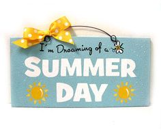 Im Dreaming of a Summer Day sign. Winter by DiamondDustDesigns, $13.00