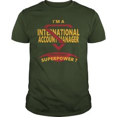 INTERNATIONAL ACCOUNT MANAGER JOBS TSHIRT GUYS LADIES YOUTH TEE HOODIES SWEAT SHIRT #gift #ideas #Popular #Everything #Videos #Shop #Animals #pets #Architecture #Art #Cars #motorcycles #Celebrities #DIY #crafts #Design #Education #Entertainment #Food #drink #Gardening #Geek #Hair #beauty #Health #fitness #History #Holidays #events #Home decor #Humor #Illustrations #posters #Kids #parenting #Men #Outdoors #Photography #Products #Quotes #Science #nature #Sports #Tattoos #Technology #Travel…