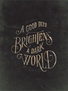 Good Deeds Poster by Jon Contino | 40% of all profits from this item will go to: SMILE TRAIN www.smiletrain.org