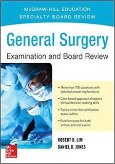 General Surgery Examination and Board Review.   General Surgery Examination and Board Review eBook PDF Free Download Edited by Robert B. Lim and Daniel B. Jones Published by McGraw-Hill Educat.... Get it Free at https://freebooksforall.xyz/general-surgery-examination-and-board-review-ebook-free-download/