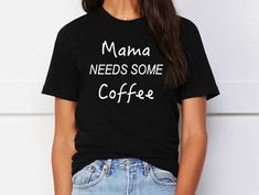 Mom, mom quote, mother, mommy, coffee, coffee addict, cappuccino, vacation, kids, pregnancy, pregnant, baby, kid, child, breakfast, morning, funny shirt, quotes, mom quotes, mom shirts, mom shirts funny, mom shirts sayings, mom shirt ideas, expressions, sayings, words, graphic tees, gift, giving, colors, plus size