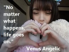 Venus Angelic Hacked By My Mom. No matter what happens, life goes on.