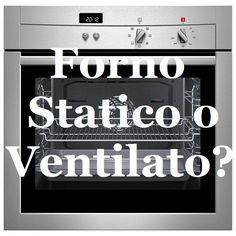 Forno Statico o Ventilato?