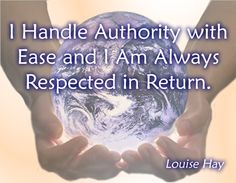 I handle authority with ease and I am always respected in Return. Louise Hay Affirmations, Daily Positive Affirmations, Money Affirmations, Louise Hay Quotes, Make Dreams Come True, Thoughts And Feelings, Self Development, Self Improvement, Self Help