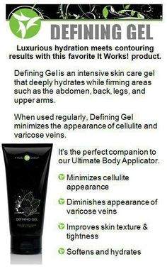 "It Works! Defining Gel aka ""Liquid Gold""- listed under ""Body"" on the website! Phenomenal results!! Go to: http://www.saraspark89.myitworks.com  to place your order. Loyal Customers get my wholesale pricing! No fee to join!  Email: saraspark89@yahoo.com for any questions! Thank you! :)"