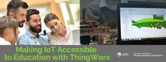 Making IoT Accessible to Education with ThingWorx