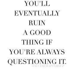 Stop overthinking.
