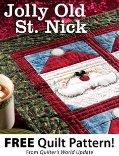 Jolly Old St. Nick Download from Quilter's World newsletter. Click on the photo to access the free pattern. Sign up for this free newsletter here: AnniesNewsletters.com.