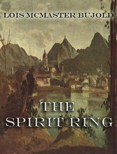 The Spirit Ring, Lois McMaster Bujold
