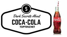 5 Shameful Secrets About Coca-Cola - Fast Five