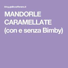 MANDORLE CARAMELLATE (con e senza Bimby)