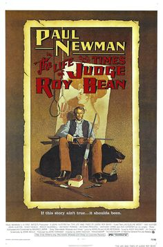 """""""The Life and Times of Judge Roy Bean"""" (1972). Country: United States. Director: John Huston. Cast: Paul Newman, Jacqueline Bisset, Tab Hunter, John Huston"""