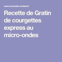Recette de Gratin de courgettes express au micro-ondes