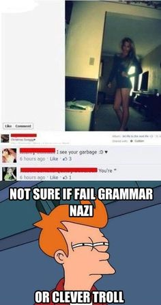 Grammar moron or clever troll? ___ Took me a second, but once I saw it... Hilarious.