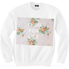 Thug for life ($58) ❤ liked on Polyvore featuring sweatshirt