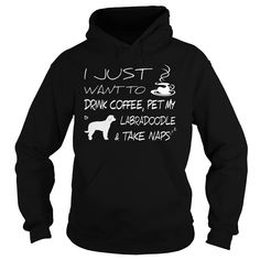 Drink coffee and pet my Labradoodle