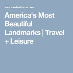 America's Most Beautiful Landmarks | Travel + Leisure