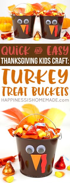 Thanksgiving Kids Craft: Turkey Treat Buckets - Happiness is Homemade - Looking for easy Thanksgiving crafts for kids? These Turkey Treat Buckets are a simple and quick Th - Thanksgiving Favors, Thanksgiving Preschool, Thanksgiving Crafts For Kids, Thanksgiving Parties, Thanksgiving Decorations, Kids Crafts, Craft Kids, Happy Thanksgiving, Fall Crafts