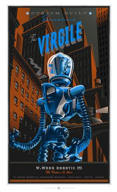 """The Virgile"" Re-interpretation of Movie Poster - Illustration and Graphic by Laurent Durieux (b. Vintage Robots, Retro Robot, Vintage Music, Arte Sci Fi, Sci Fi Art, Laurent Durieux, New Retro Wave, Classic Sci Fi, Poster Design"