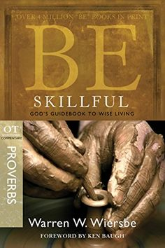 Be Skillful Proverbs Gods Guidebook To Wise Living T