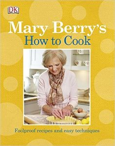 Mary Berry's How to Cook: Easy recipes and foolproof techniques: Amazon.co.uk: Mary Berry: 9781405373494: Books