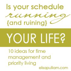 Is your scheduling running your life?  Use these time management tips to put it back in line.