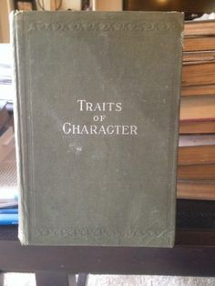 Traits of Character Illustrated in Bible Light HF & EL Kletzing 1898 1st Edition