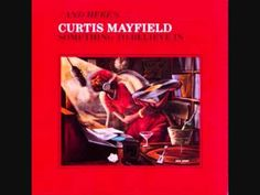Curtis Mayfield - Something To Believe In