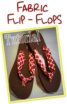 Customize your Flip Flops with some Fabric Scraps and hot glue. Make them to match any of your spring and summer outfits.