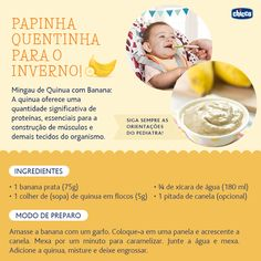 Que delícia, é hora da papinha! Depois que seu bebê se acostumou com a primeira papinha, é hora de introduzir novos sabores. A receita de hoje, mingau de quinua com banana é para servir quentinho. E tem coisa mais gostosa que uma papinha quentinha nesse friozinho?