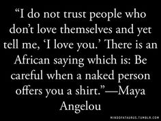 Stay Strong Girl!    Be careful when a naked person offers you a shirt. - Maya Angelou    #quote   For more quotes and jokes, check out my FB page:  https://www.facebook.com/ChanceofSarcasm