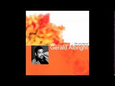 The Very Best Of Gerald Albright ~ 11 songs