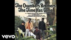 The Chambers Brothers - Time Has Come Today (Audio) Please Dont Leave Me, Inspirational Music, What The World, That's Entertainment, Romeo And Juliet, Motown, Love People, Beautiful Horses, Lps