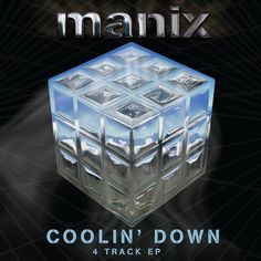 Manix - Coolin' Down EP – Unearthed Sounds