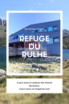 Review of a family-friendly refuge in the French Pyrenees - a perfect spot to bring the kids and explore the natural beauty of this mountain range.